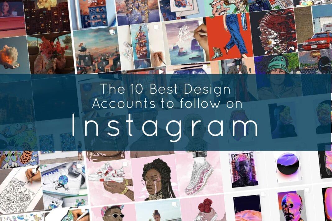 10 Best Design accounts to follow on Instagram