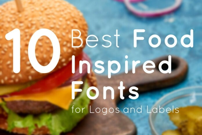 10 Best Food Fonts for Logos and Labels