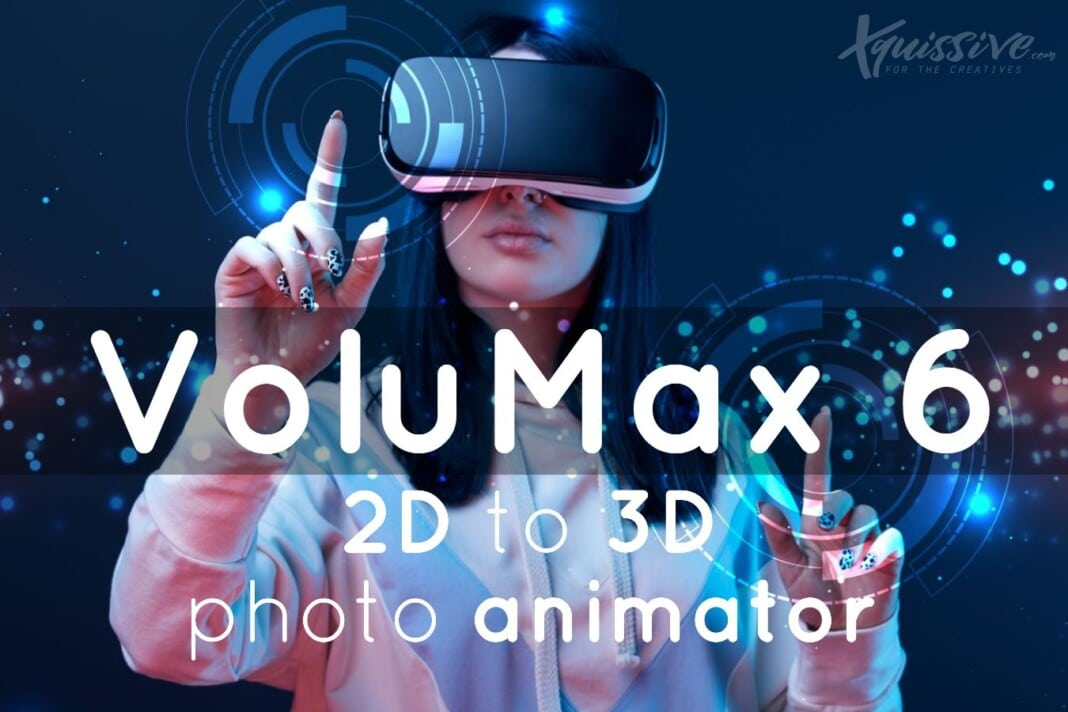 VoluMax 6 review - 2d to 3d image animator