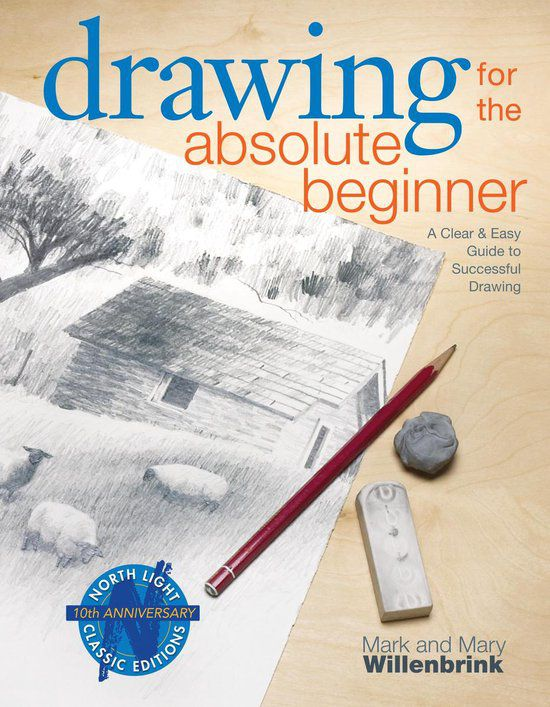 drawing for the absolute beginner - Mark and Mary WIllenbrink