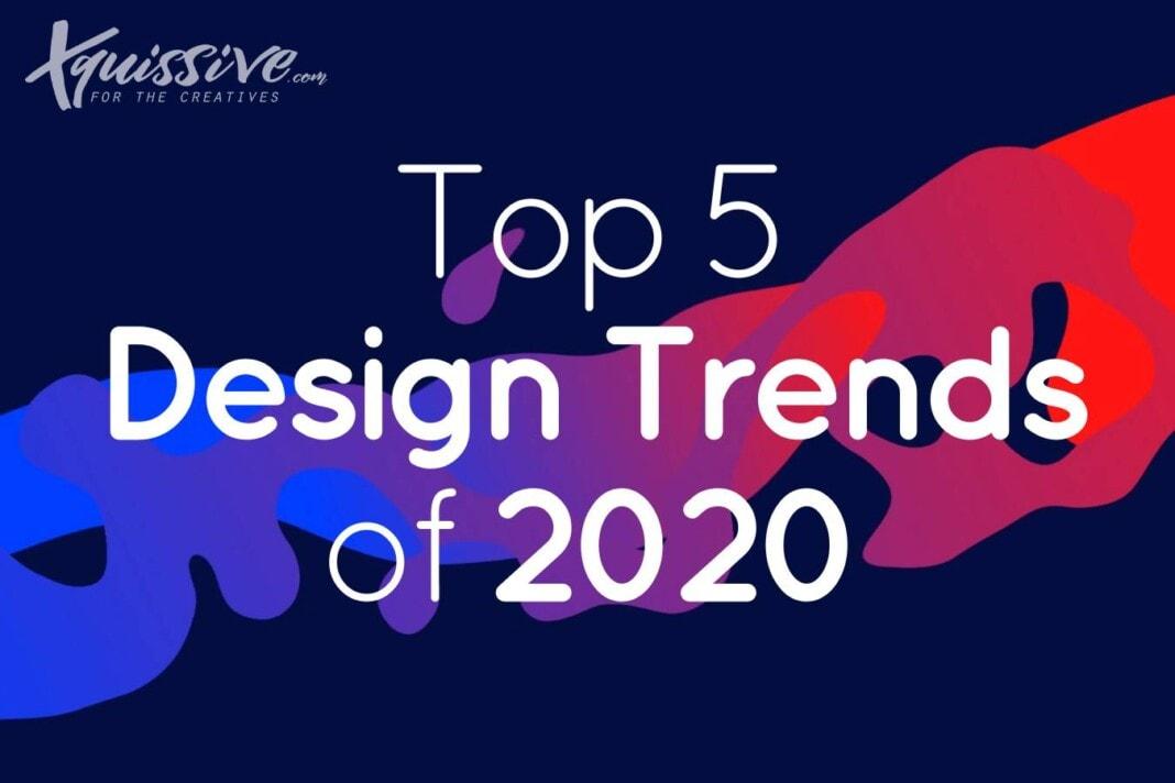 Top 5 Design Trends of 2020