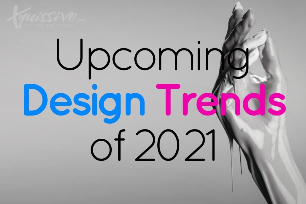 Upcoming design trends of 2021