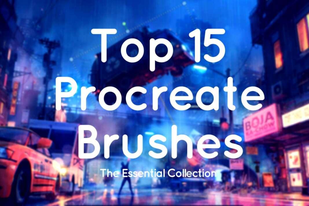 Top 15 Procreate Brushes
