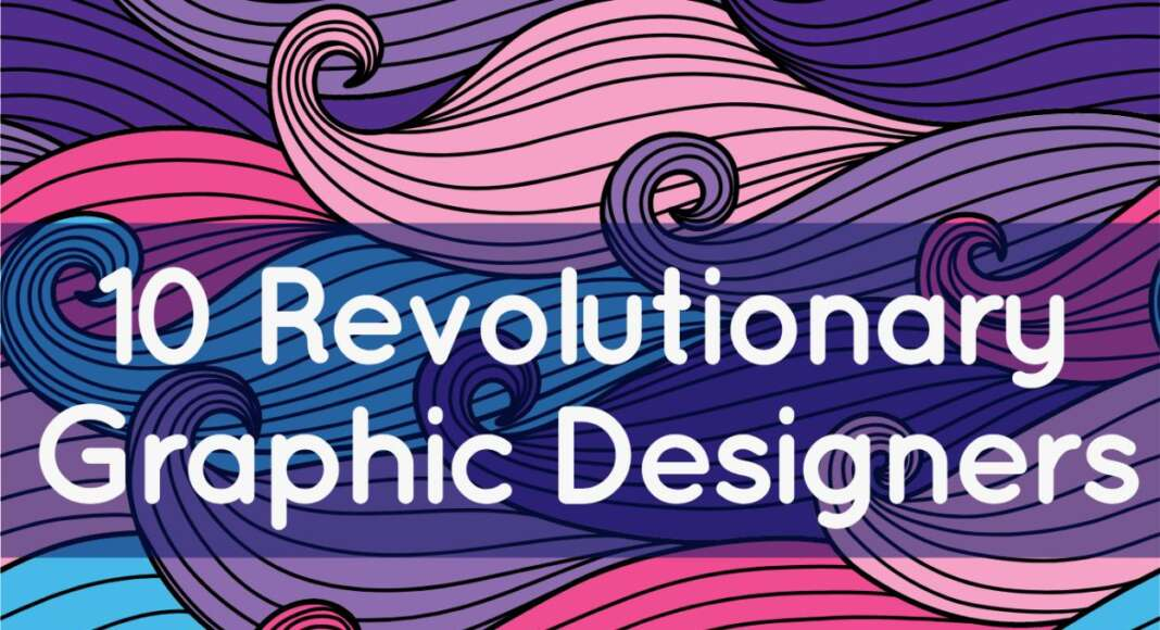 10 Revolutionary Graphic Designers