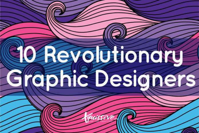 10 Revolutionary Graphic Designers