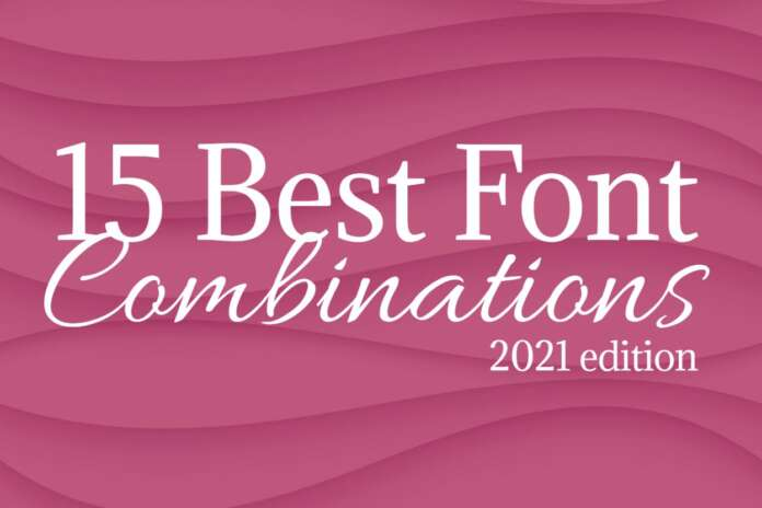 Top 15 Best Font Combinations of 2021
