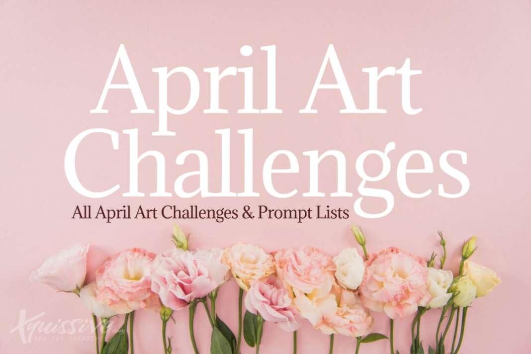 APRIL ART CHALLENGES