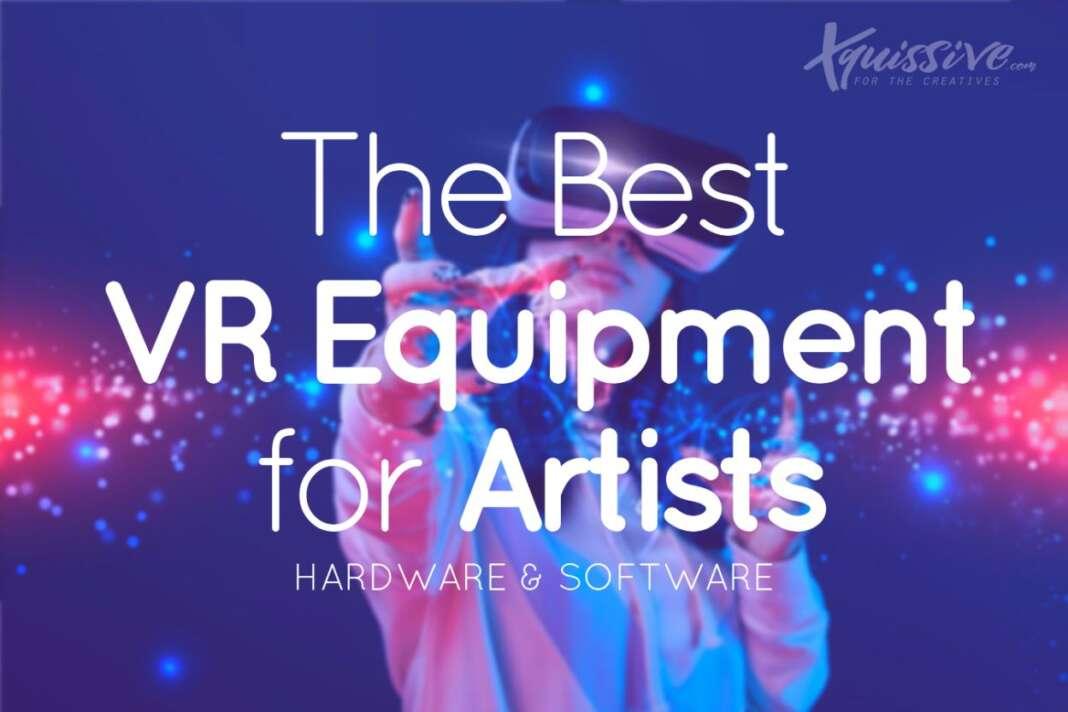 Best VR Equipment for Artists
