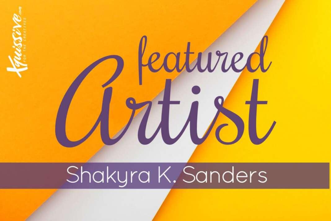 Featured Artist - Shakyra K. Sanders
