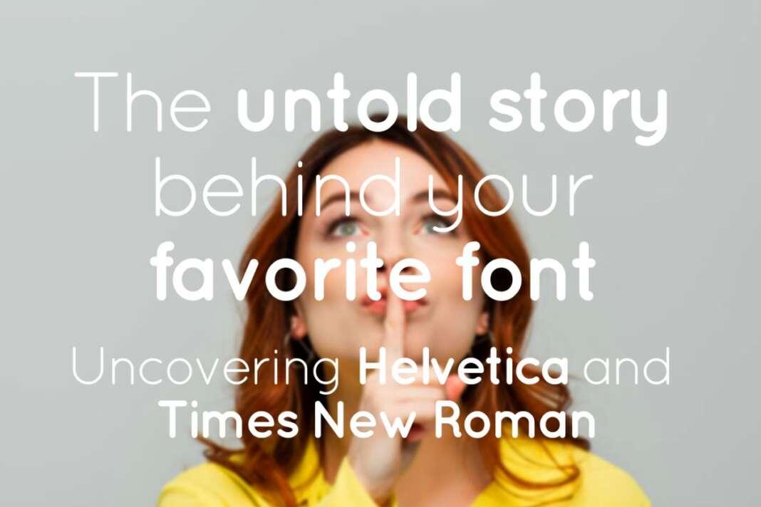 Helvetica - Times New Roman