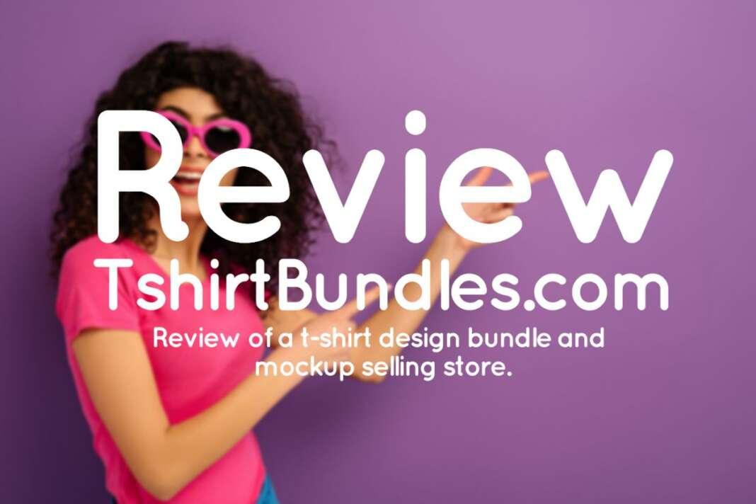 Tshirtbundles Review