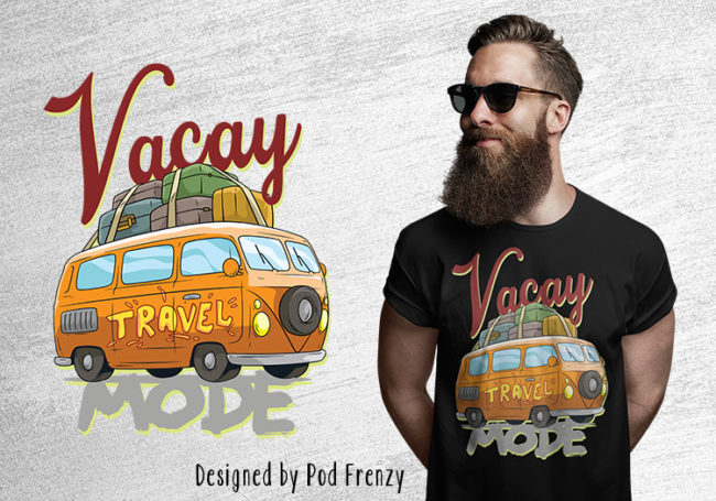 Vacay Travel Mode T-Shirt design