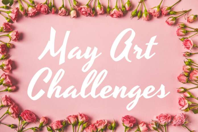 MAY ART CHALLENGES